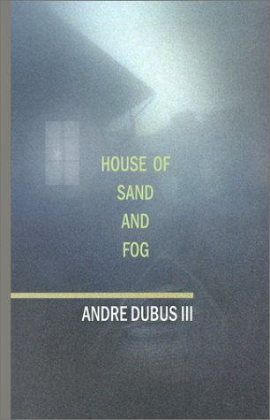 House of Sand and Fog (Oprah's Book Club) (Basic) (0786232358) by Dubus, Andre, III