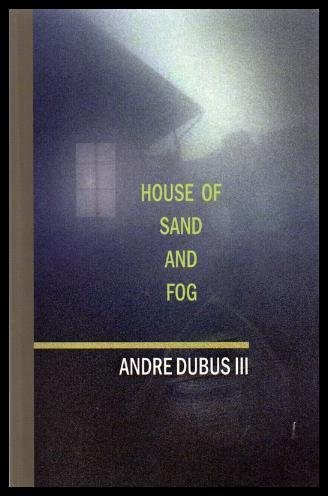 House of Sand and Fog (Oprah's Book Club) (Thorndike Paperback) (0786232366) by Dubus, Andre, III