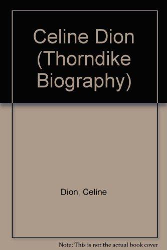 9780786232390: Celine Dion (Thorndike Biography)