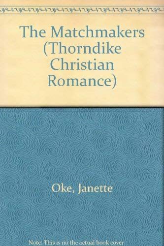 9780786232567: The Matchmakers (Thorndike Press Large Print Christian Romance Series)