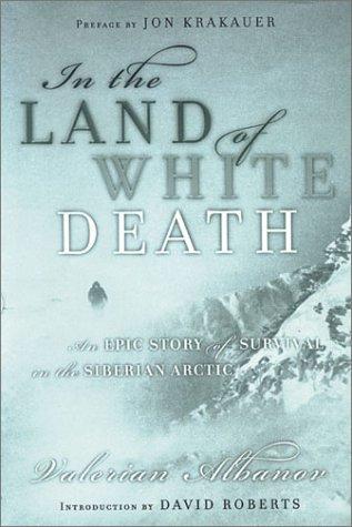 In the Land of White Death : Valerian Ivanovich Al'banov