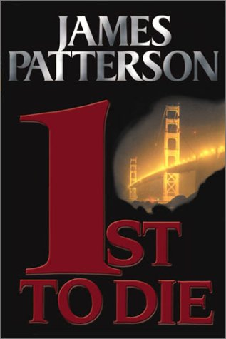 1st to Die: A Novel: Patterson, James