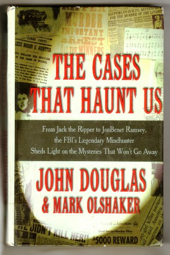 9780786232932: The Cases That Haunt Us: From Jack the Ripper to Jonbenet Ramsey, the Fbi's Legendary Mindhunter Sheds Light on the Mysteries That Won't Go Away (Thorndike Press Large Print Mystery Series)