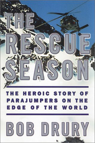 9780786232949: The Rescue Season: The Heroic Story of Parajumpers on the Edge of the World