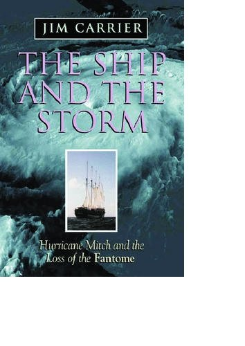 9780786232963: The Ship and the Storm: Hurricane Mitch and the Loss of the Fantome
