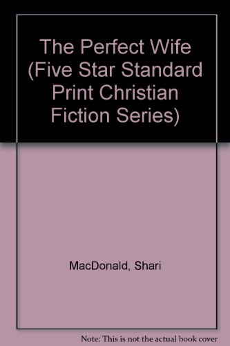 9780786232994: The Perfect Wife (Five Star Standard Print Christian Fiction Series)