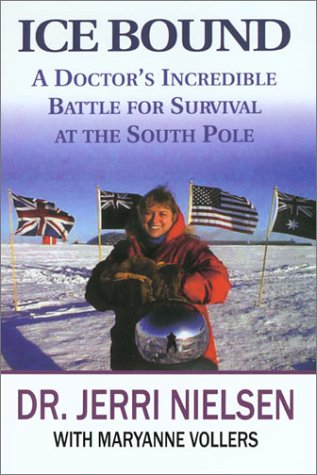 9780786233489: Ice Bound: A Doctor's Incredible Battle for Survival at the South Pole