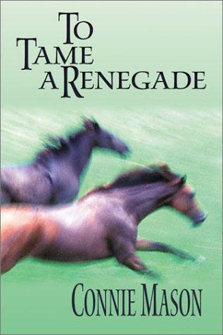 9780786233694: To Tame a Renegade (Thorndike Press Large Print Basic Series)
