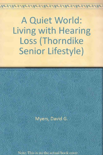 9780786233809: A Quiet World: Living With Hearing Loss