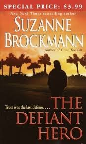 The Defiant Hero (Troubleshooters, Book 2): Suzanne Brockmann