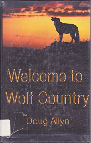 Welcome to Wolf Country (Five Star First Edition Mystery): Allyn, Doug, Allyn, Douglas