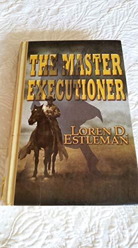 The Master Executioner: Loren D. Estleman