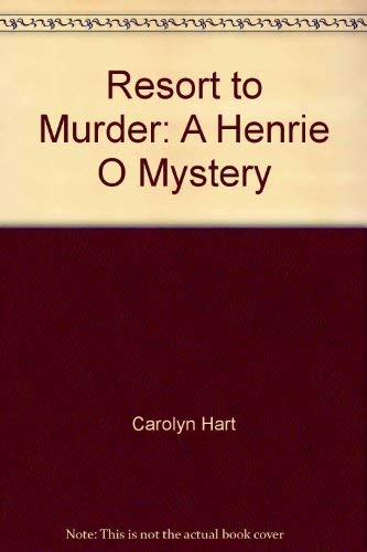 9780786234905: Resort to Murder: A Henrie O Mystery