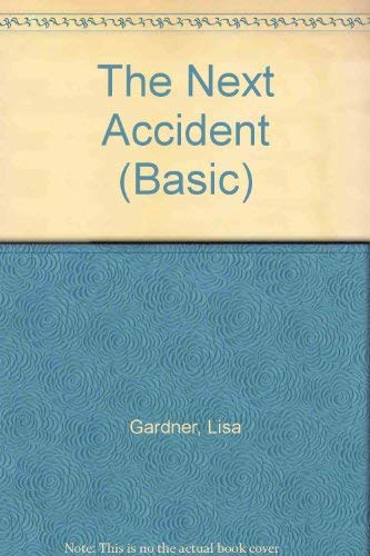 9780786234943: The Next Accident (Basic)