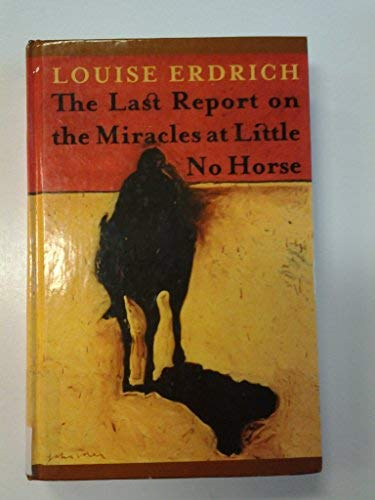 9780786235209: The Last Report on the Miracles at Little No Horse