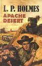 Apache Desert: Holmes, L. P.