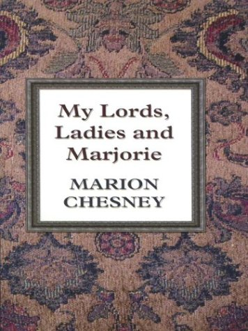9780786236220: My Lords, Ladies and Marjorie (Thorndike Large Print Gentle Romance Series)