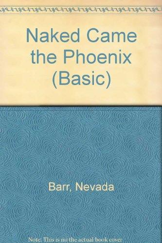 Naked Came the Phoenix: A Serial Novel: Nevada Barr, J.