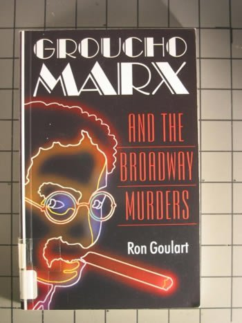Groucho Marx and the Broadway Murders: Goulart, Ron