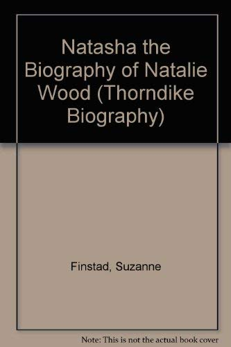 9780786237357: Natasha: The Biography of Natalie Wood