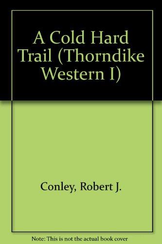 9780786237401: A Cold Hard Trail