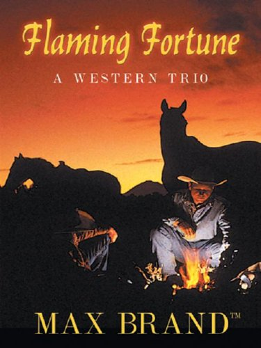 9780786237944: Flaming Fortune: A Western Trio (Five Star First Edition Western)