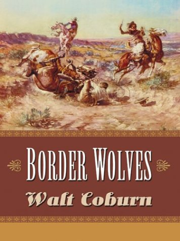 9780786237982: Border Wolves: A Western Trio (Five Star First Edition Western)