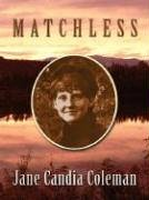 Five Star First Edition Westerns - Matchless: Jane Candia Coleman