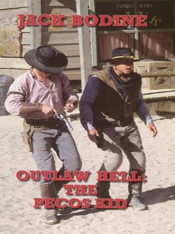 Outlaw Hell the Pecos Kid: Bodine, Jack
