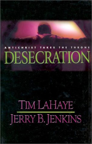 9780786238613: Desecration: Antichrist Takes the Throne