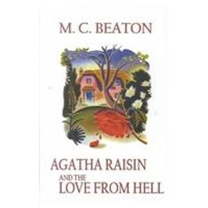9780786238620: Agatha Raisin and the Love from Hell (Thorndike Press Large Print Mystery Series)