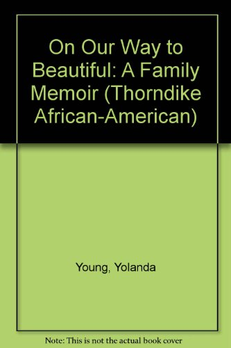 9780786238668: On Our Way to Beautiful: A Family Memoir