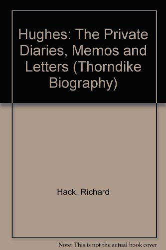 9780786238835: Hughes: The Private Diaries, Memos and Letters : The Definitive Biography of the First American Billionaire