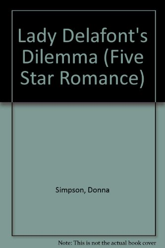 9780786239115: Lady Delafont's Dilemma (Five Star Romance Series)