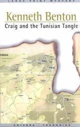 Craig and the Tunisian Tangle (Thorndike British Favorites): Benton, Kenneth