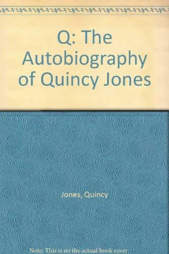 9780786239481: Q: The Autobiography of Quincy Jones