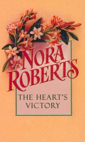 The Heart's Victory: Roberts, Nora