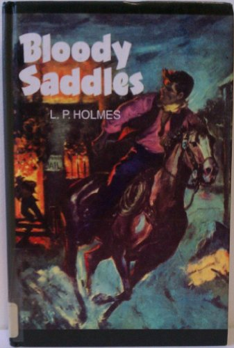 Bloody Saddles: Holmes, L. P.