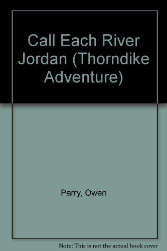 9780786240159: Call Each River Jordan (Thorndike Adventure)