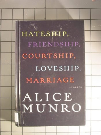 Hateship, Friendship, Courtship, Loveship, Marriage (0786242310) by Alice Munro