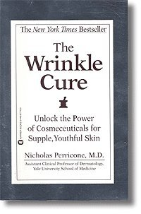 9780786242368: The Wrinkle Cure: Unlock the Power of Cosmeceuticals for Supple, Youthful Skin