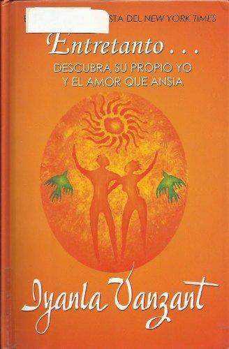 9780786242658: Entretanto: Descubra Su Propio Yo Y El Amor Que Ansia
