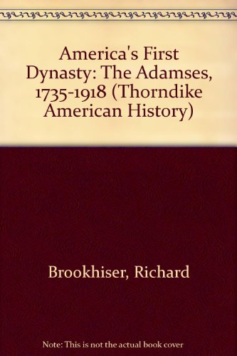 9780786242856: America's First Dynasty: The Adamses, 1735-1918