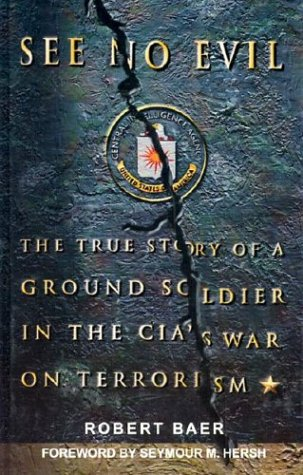 9780786242917: See No Evil: The True Story of a Ground Soldier in the Cia's War on Terrorism (Thorndike Press Large Print Nonfiction Series)