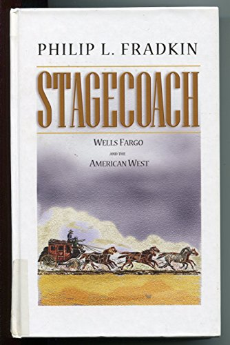 9780786242924: Stagecoach: Wells Fargo and the American West