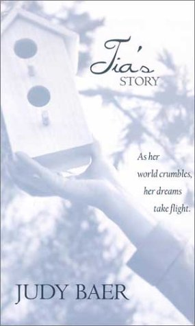 Tia's Story (0786243643) by Judy Baer