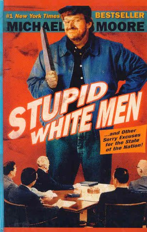 9780786244041: Stupid White Men: And Other Sorry Excuses for the State of the Nation!