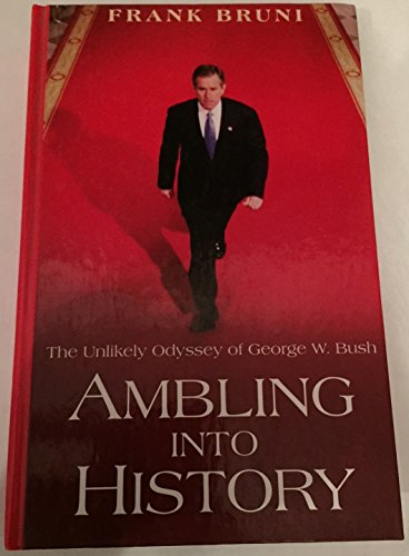 9780786244065: Ambling Into History: The Unlikely Odyssey of George W. Bush (Thorndike Americana)