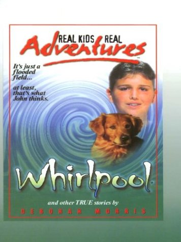 9780786244232: Whirlpool: Real Kids Real Adventures