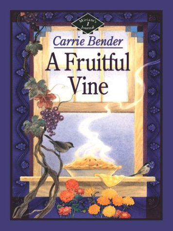 A Fruitful Vine (Five Star Christian Fiction) (0786244259) by Carrie Bender
